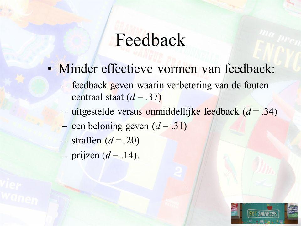 Feedback Minder effectieve vormen van feedback: