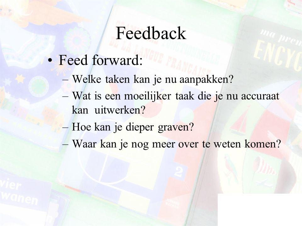 Feedback Feed forward: Welke taken kan je nu aanpakken