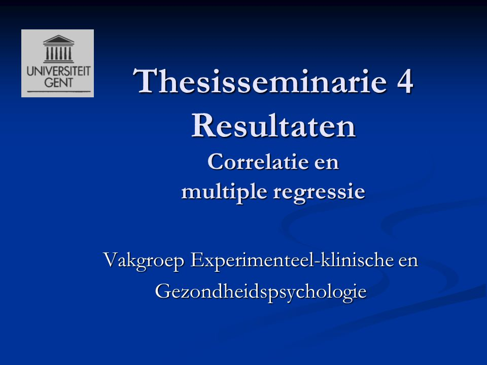 Thesisseminarie 4 Resultaten Correlatie en multiple regressie