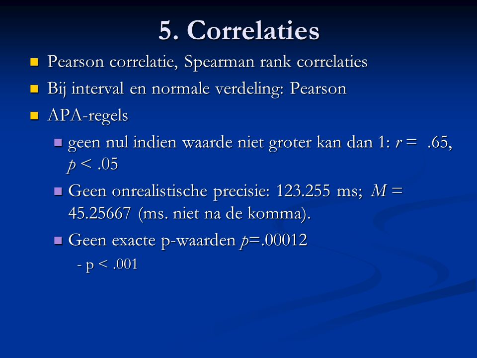 5. Correlaties Pearson correlatie, Spearman rank correlaties