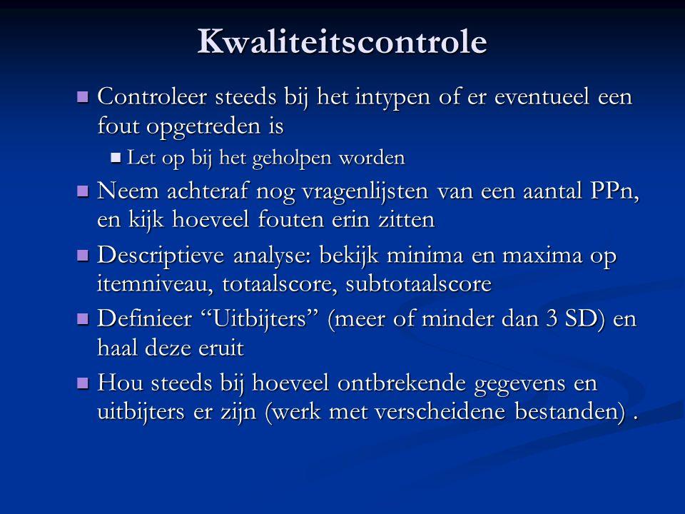 Kwaliteitscontrole Controleer steeds bij het intypen of er eventueel een fout opgetreden is. Let op bij het geholpen worden.