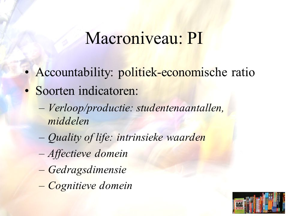 Macroniveau: PI Accountability: politiek-economische ratio