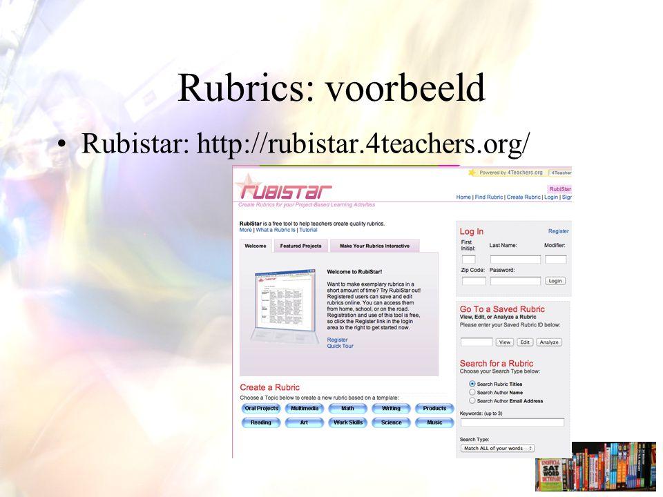 Rubrics: voorbeeld Rubistar: http://rubistar.4teachers.org/