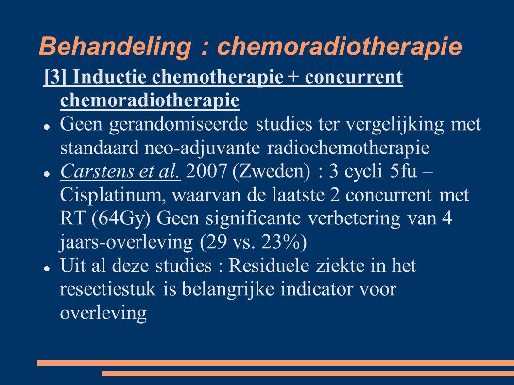 Behandeling : chemoradiotherapie