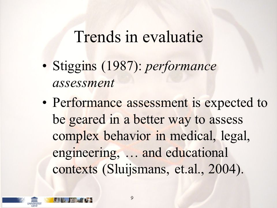 Trends in evaluatie Stiggins (1987): performance assessment