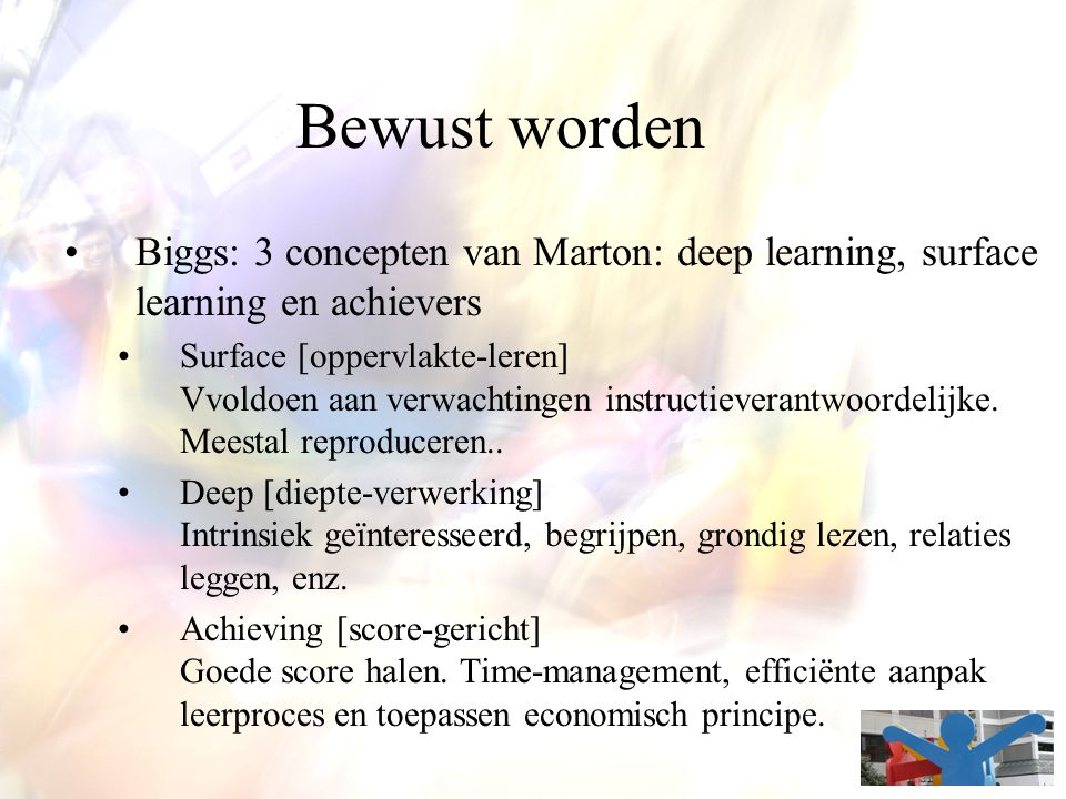 Bewust worden Biggs: 3 concepten van Marton: deep learning, surface learning en achievers.