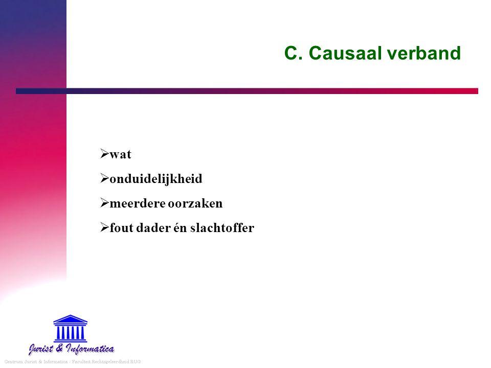 C. Causaal verband wat onduidelijkheid meerdere oorzaken