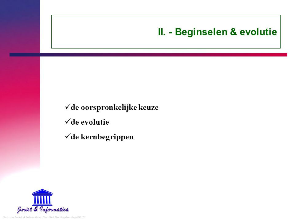 II. - Beginselen & evolutie