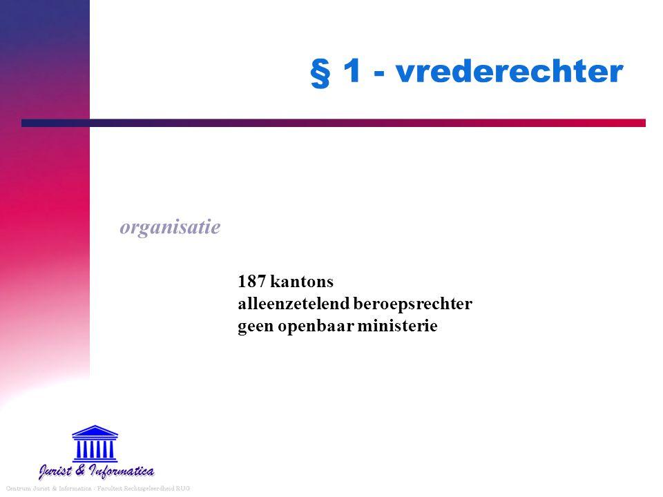 § 1 - vrederechter organisatie