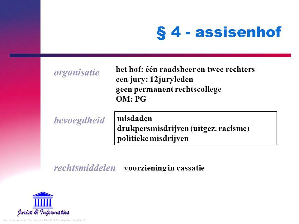 § 4 - assisenhof organisatie bevoegdheid rechtsmiddelen