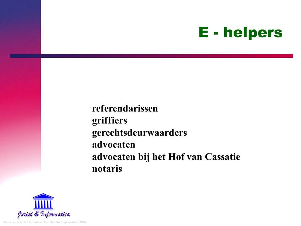 E - helpers referendarissen griffiers gerechtsdeurwaarders advocaten advocaten bij het Hof van Cassatie notaris.