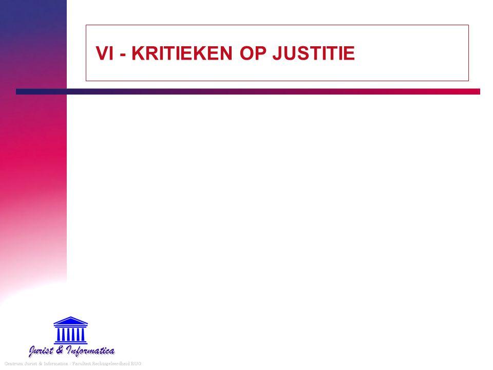 VI - KRITIEKEN OP JUSTITIE