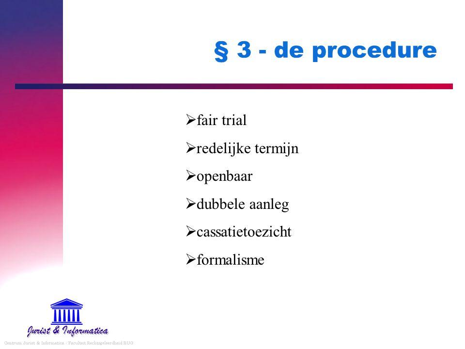 § 3 - de procedure fair trial redelijke termijn openbaar