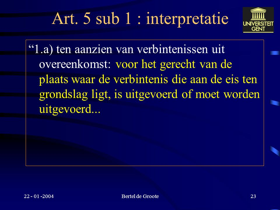 Art. 5 sub 1 : interpretatie