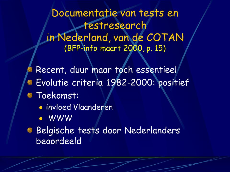 Documentatie van tests en testresearch in Nederland, van de COTAN (BFP-info maart 2000, p. 15)