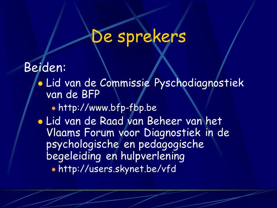 De sprekers Beiden: Lid van de Commissie Pyschodiagnostiek van de BFP