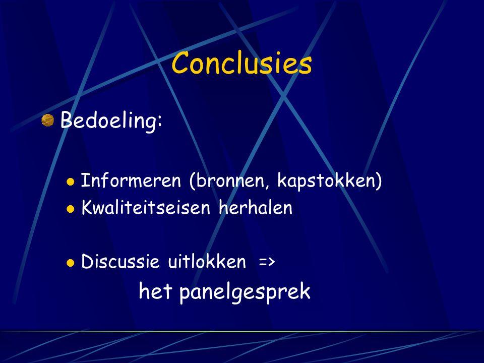 Conclusies Bedoeling: het panelgesprek