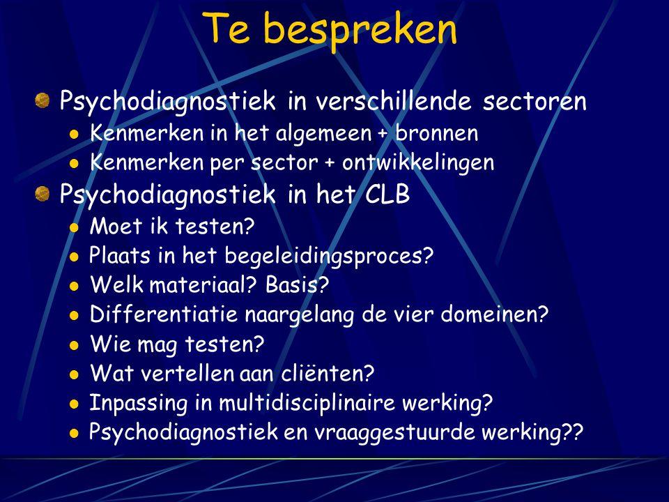 Te bespreken Psychodiagnostiek in verschillende sectoren