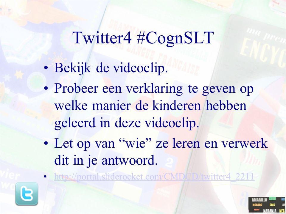 Twitter4 #CognSLT Bekijk de videoclip.