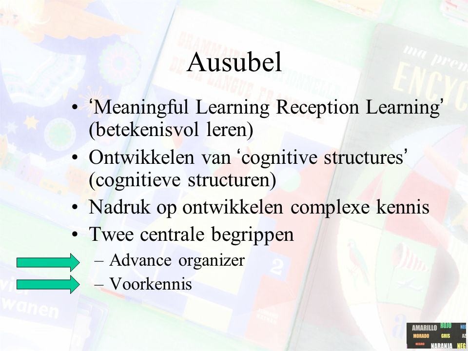 Ausubel 'Meaningful Learning Reception Learning' (betekenisvol leren)