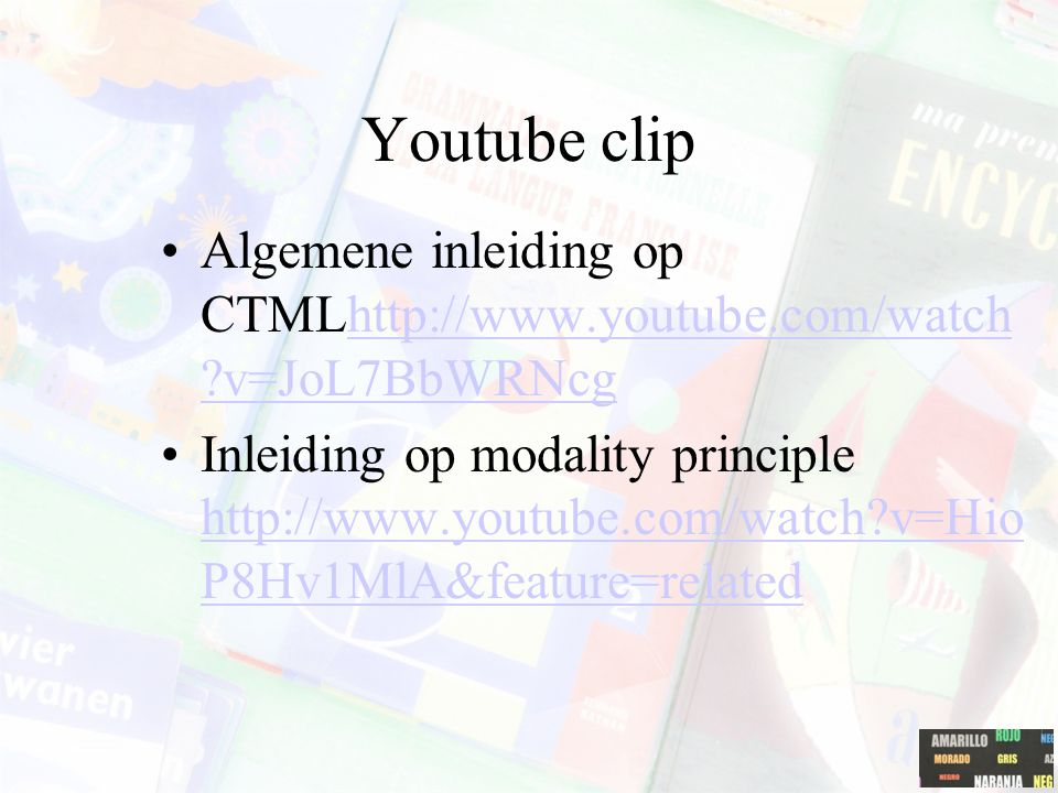 Youtube clip Algemene inleiding op CTMLhttp://www.youtube.com/watch v=JoL7BbWRNcg.
