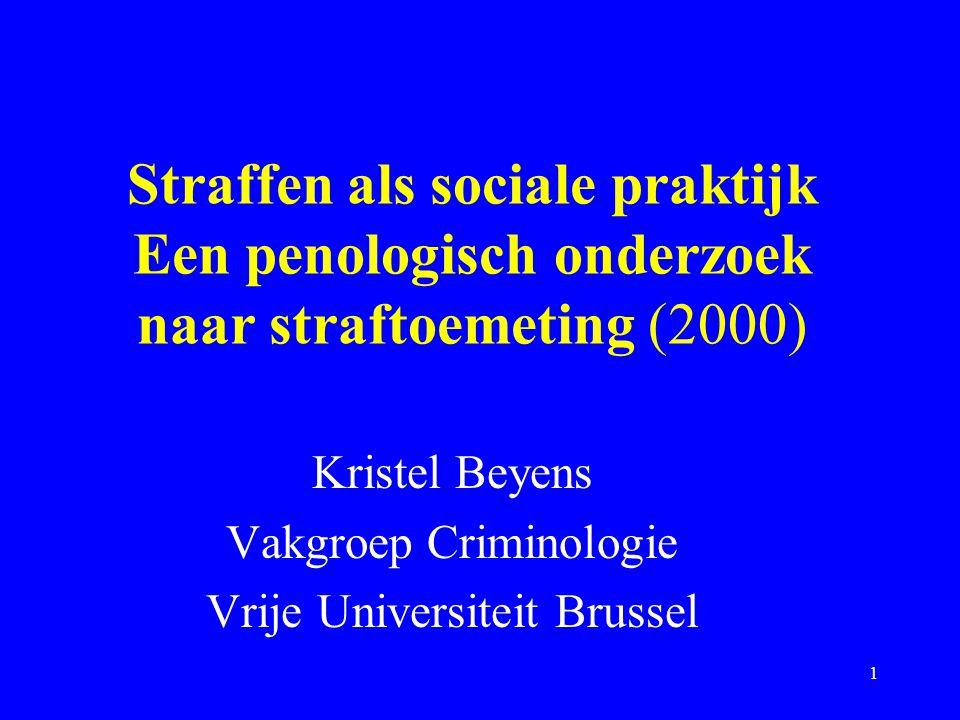 Kristel Beyens Vakgroep Criminologie Vrije Universiteit Brussel