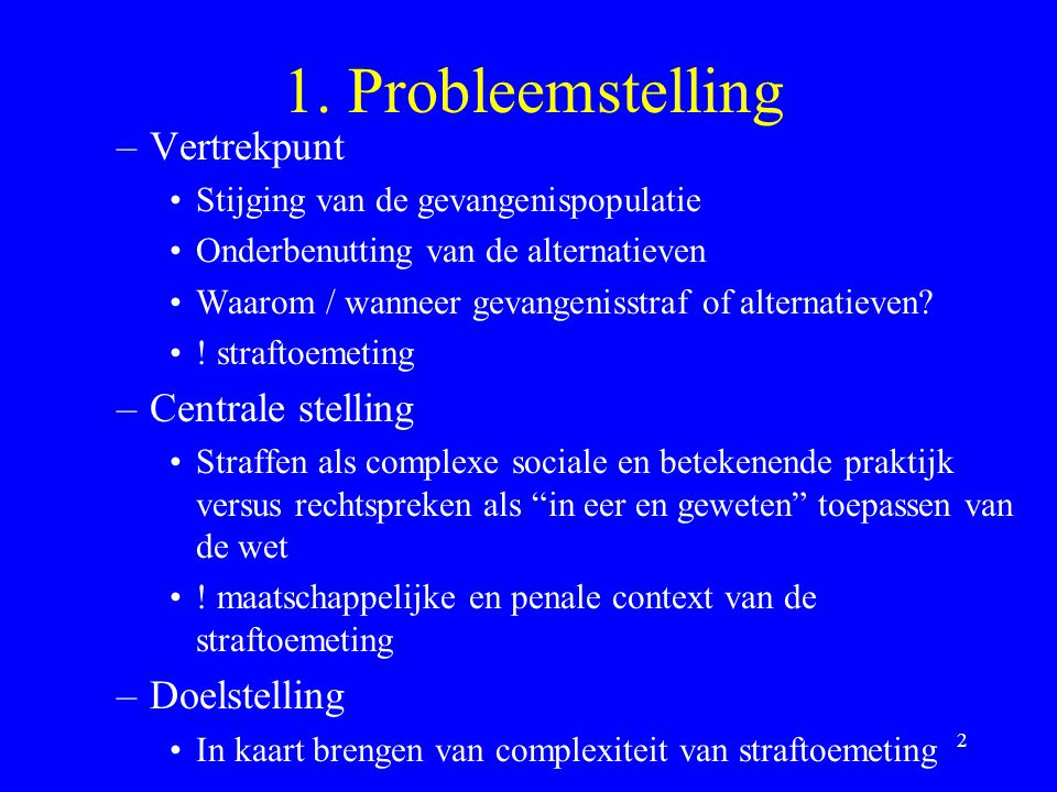 1. Probleemstelling Vertrekpunt Centrale stelling Doelstelling
