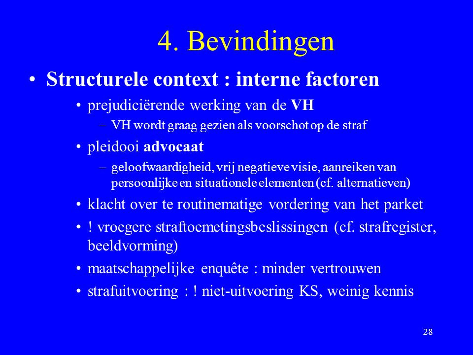 4. Bevindingen Structurele context : interne factoren