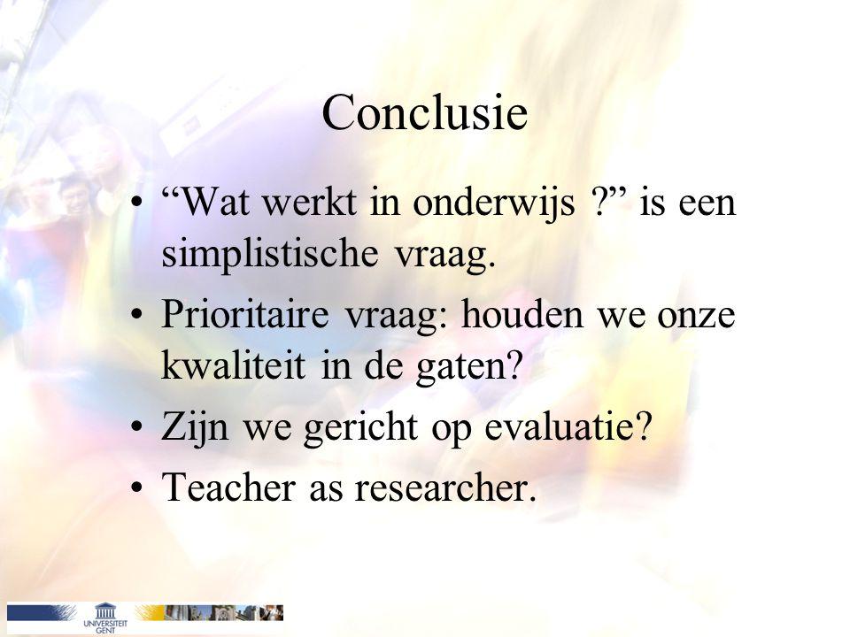 Conclusie Wat werkt in onderwijs is een simplistische vraag.