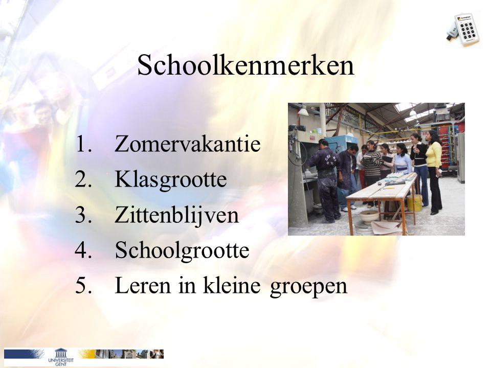 Schoolkenmerken Zomervakantie Klasgrootte Zittenblijven Schoolgrootte