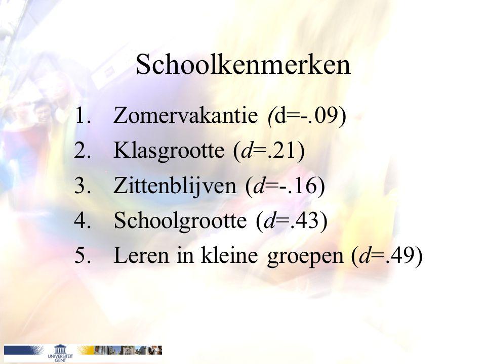 Schoolkenmerken Zomervakantie (d=-.09) Klasgrootte (d=.21)