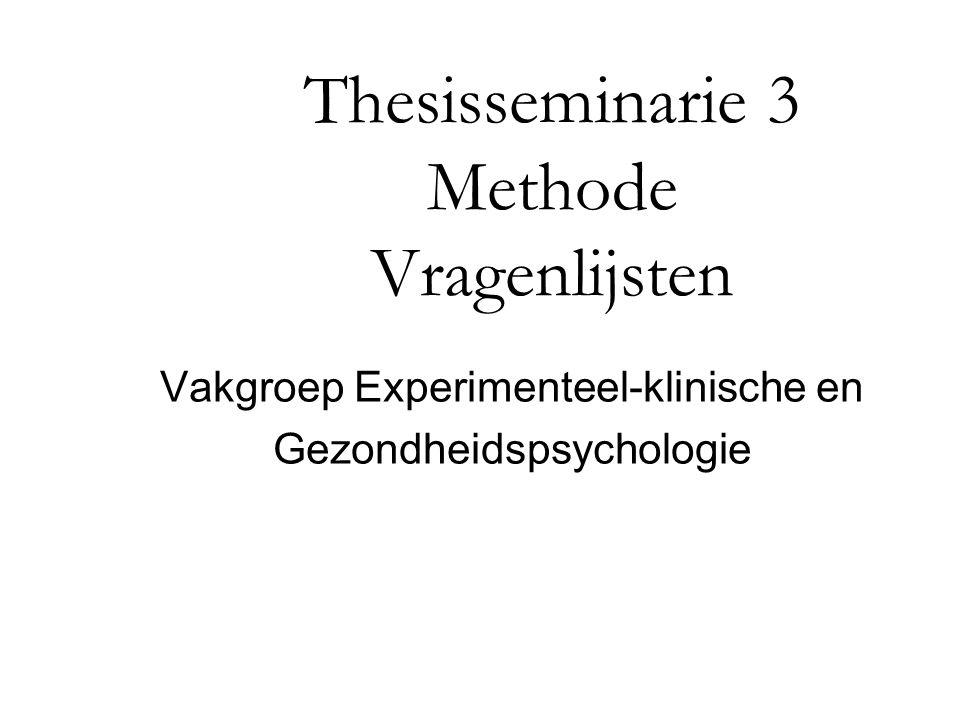 Thesisseminarie 3 Methode Vragenlijsten