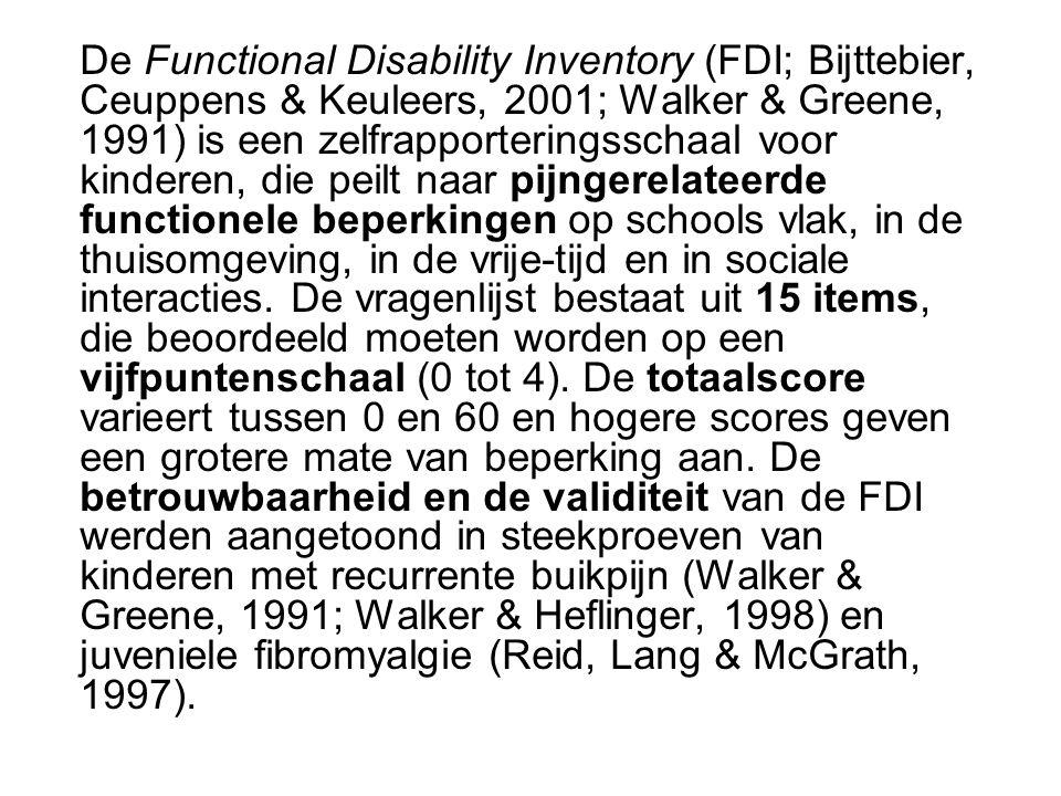 De Functional Disability Inventory (FDI; Bijttebier, Ceuppens & Keuleers, 2001; Walker & Greene, 1991) is een zelfrapporteringsschaal voor kinderen, die peilt naar pijngerelateerde functionele beperkingen op schools vlak, in de thuisomgeving, in de vrije-tijd en in sociale interacties.