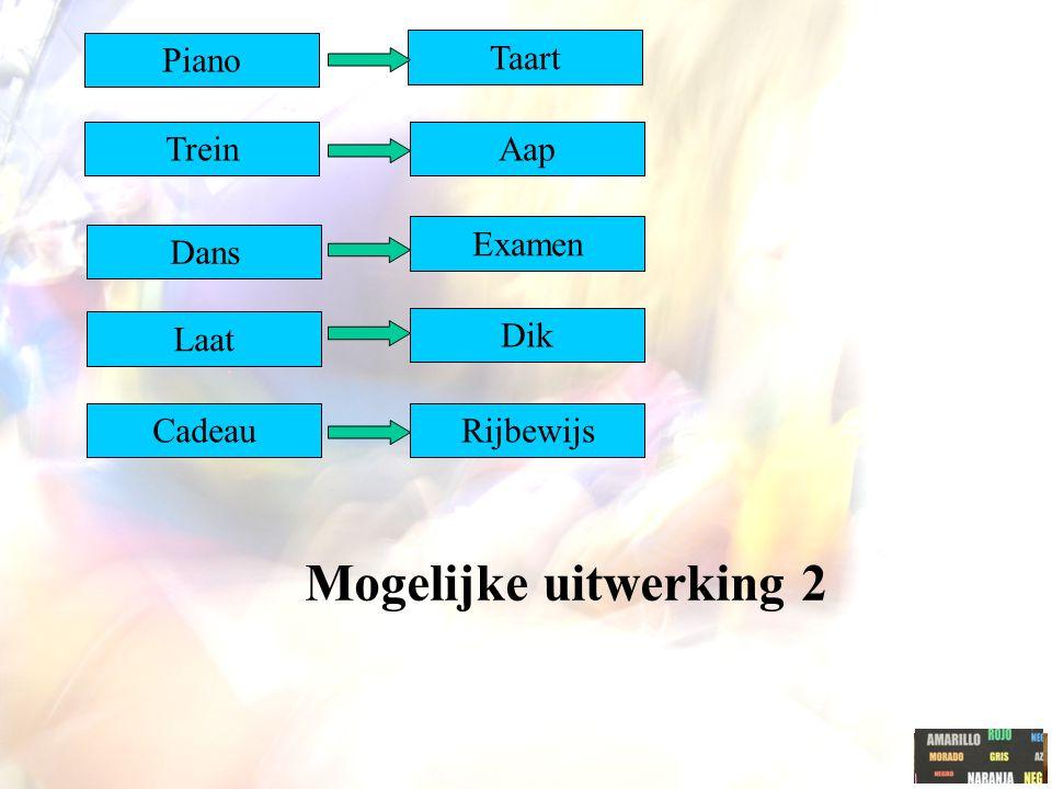 Mogelijke uitwerking 2 Piano Taart Trein Aap Examen Dans Laat Dik