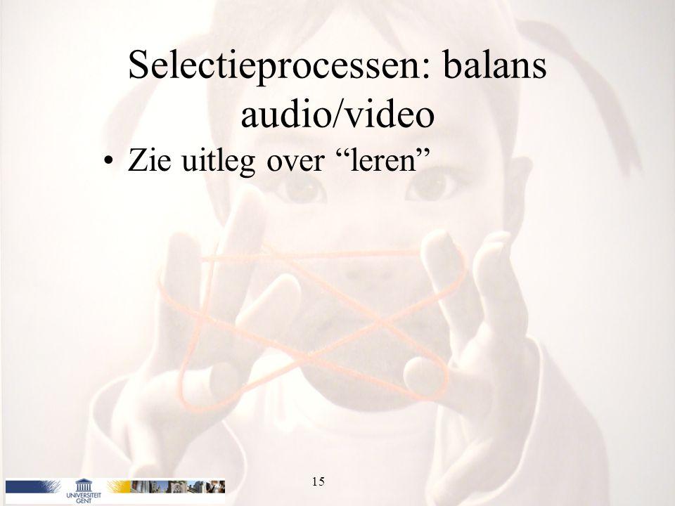 Selectieprocessen: balans audio/video