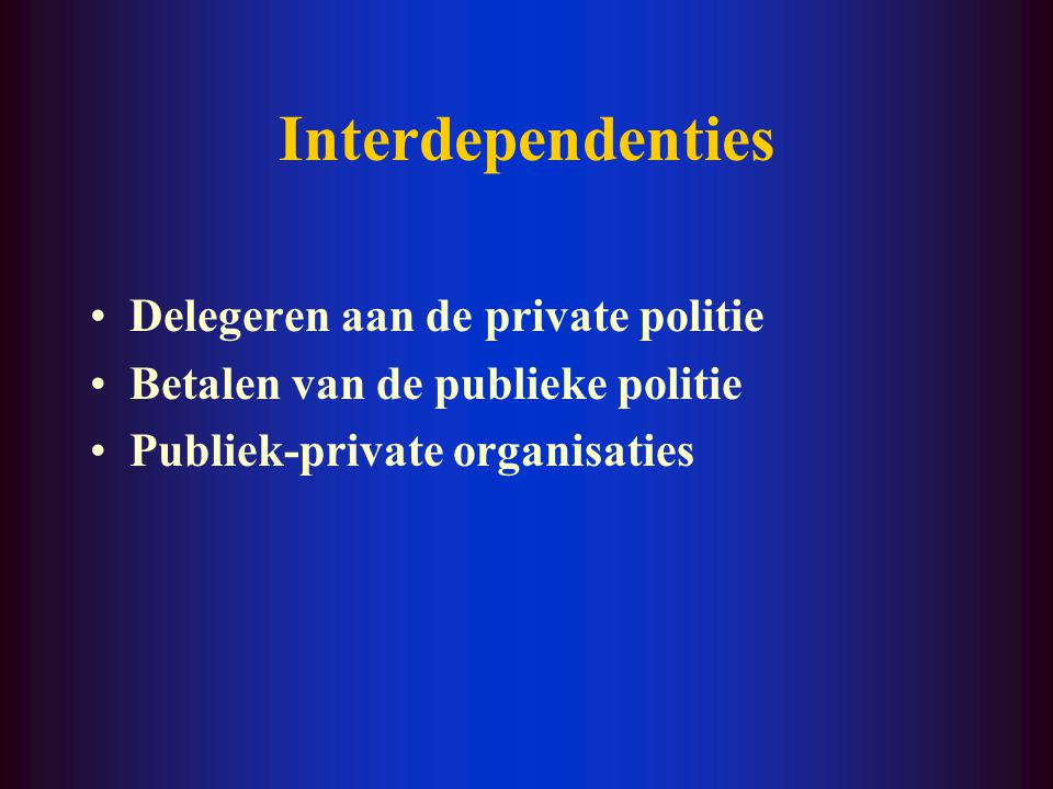 Interdependenties Delegeren aan de private politie