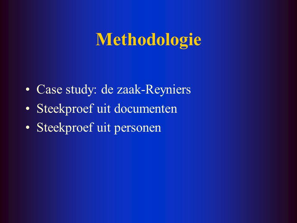 Methodologie Case study: de zaak-Reyniers Steekproef uit documenten