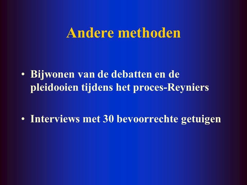 Andere methoden Bijwonen van de debatten en de pleidooien tijdens het proces-Reyniers.