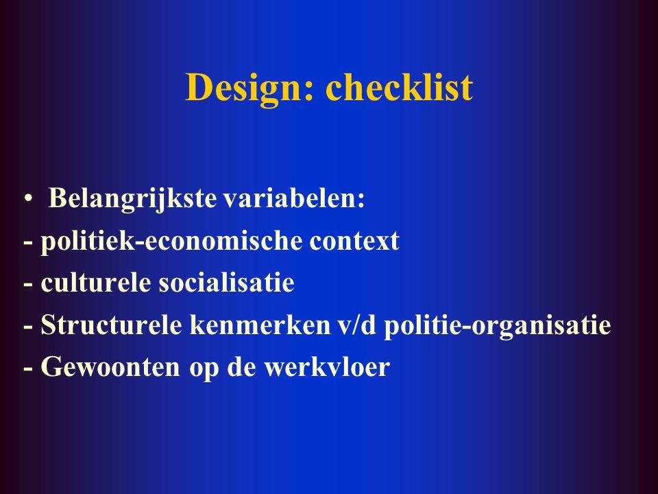 Design: checklist Belangrijkste variabelen: