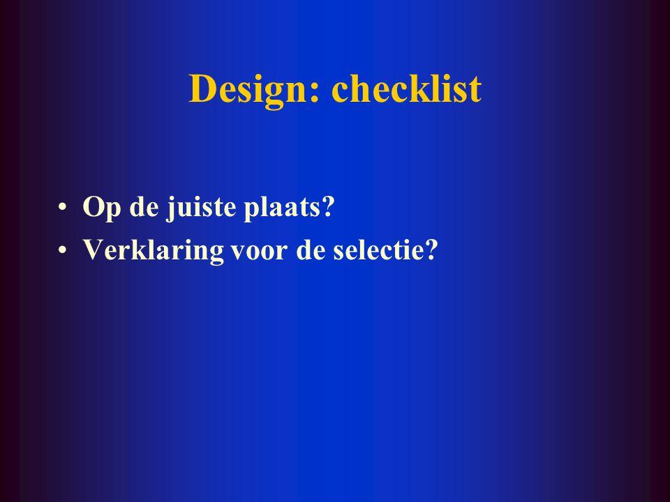 Design: checklist Op de juiste plaats Verklaring voor de selectie