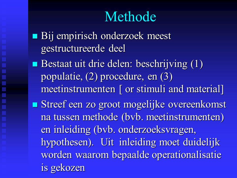 Methode Bij empirisch onderzoek meest gestructureerde deel
