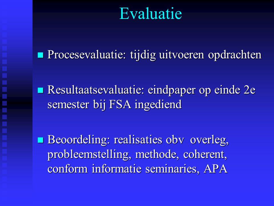 Evaluatie Procesevaluatie: tijdig uitvoeren opdrachten