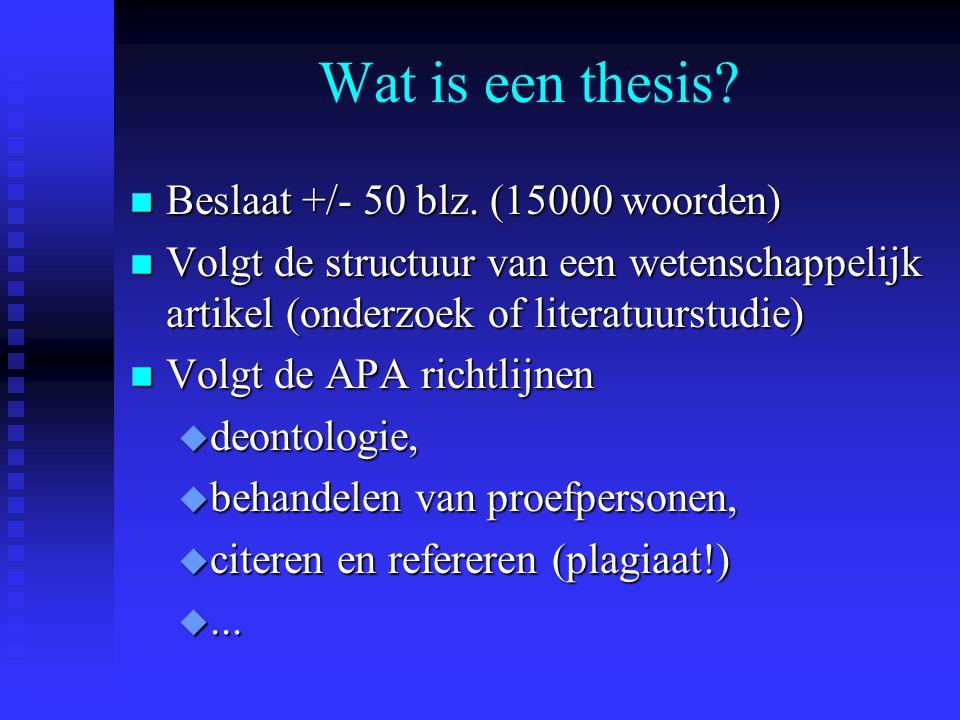 Wat is een thesis Beslaat +/- 50 blz. (15000 woorden)