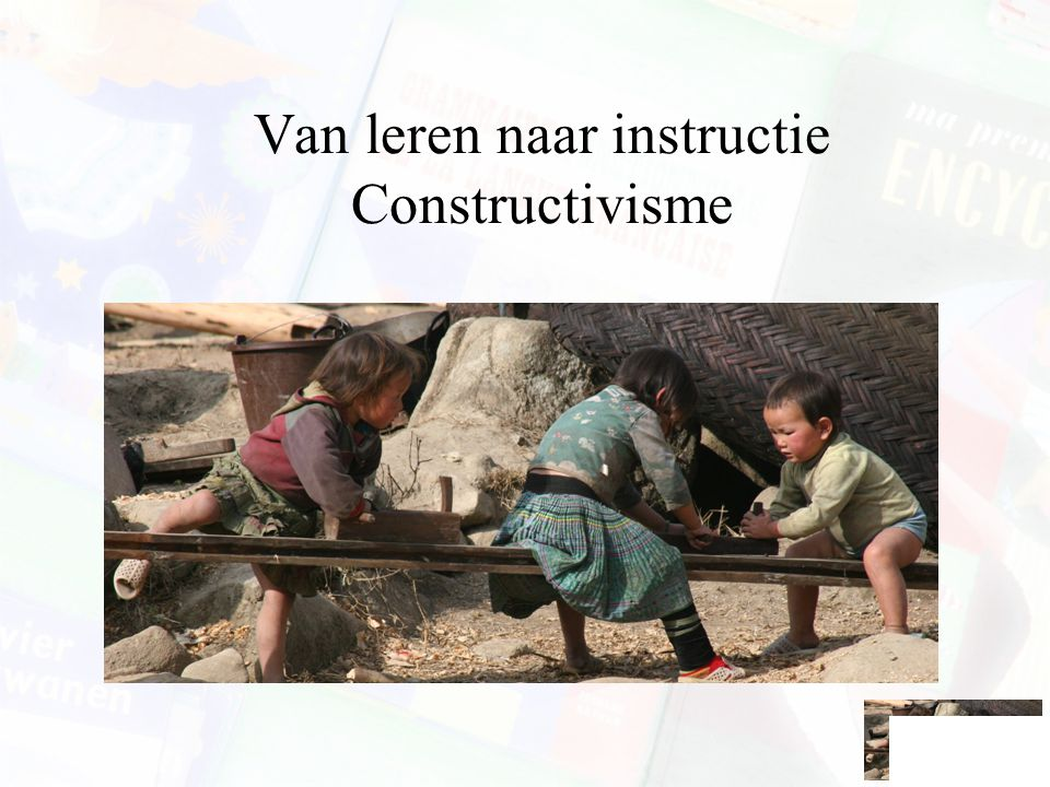 Van leren naar instructie Constructivisme