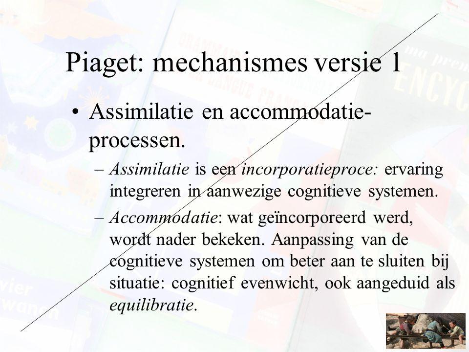 Piaget: mechanismes versie 1