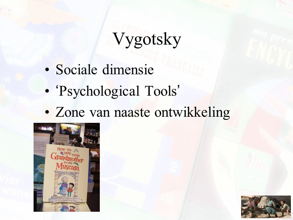 Vygotsky Sociale dimensie 'Psychological Tools'