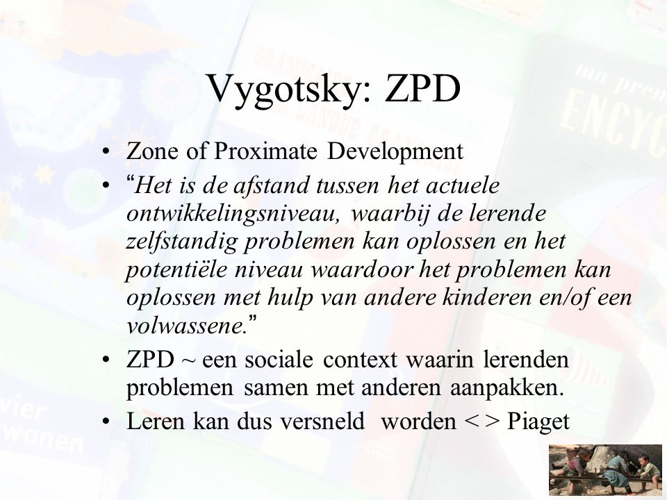 Vygotsky: ZPD Zone of Proximate Development