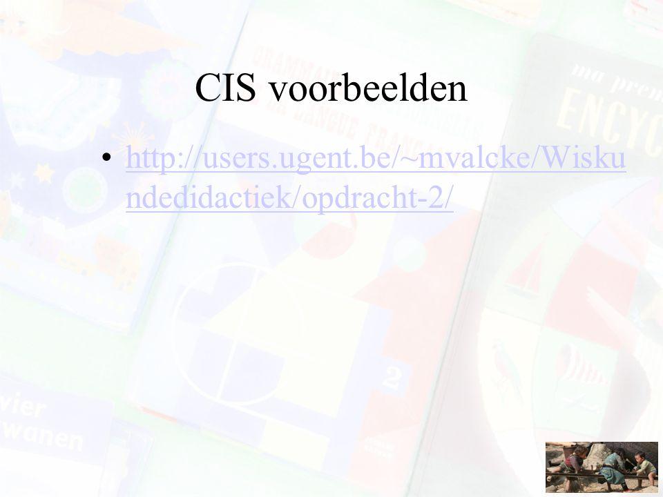 CIS voorbeelden http://users.ugent.be/~mvalcke/Wiskundedidactiek/opdracht-2/