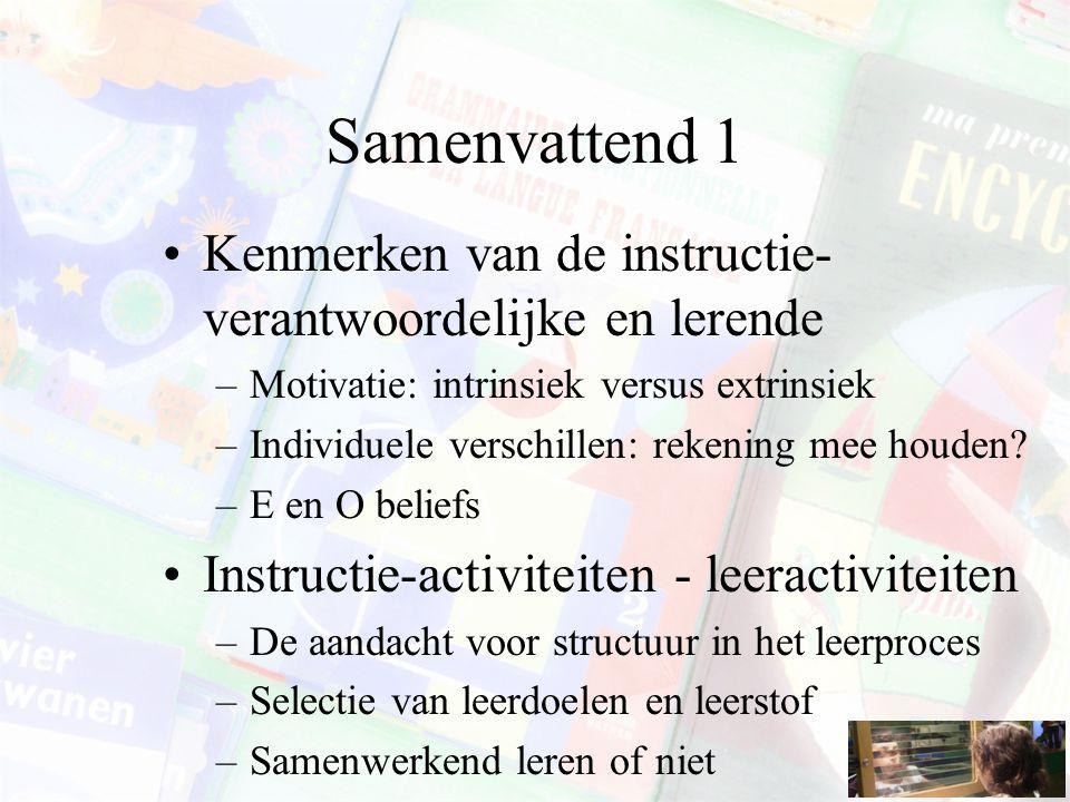 Samenvattend 1 Kenmerken van de instructie-verantwoordelijke en lerende. Motivatie: intrinsiek versus extrinsiek.