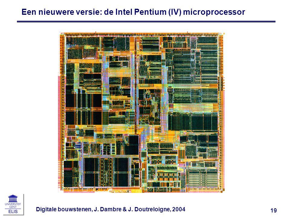 Een nieuwere versie: de Intel Pentium (IV) microprocessor